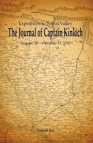 Expedition to the Nepal Valley: The journal of Captain Kinloch August 26 - October 17, 1767 By Jagadamba Prakashan, 2012