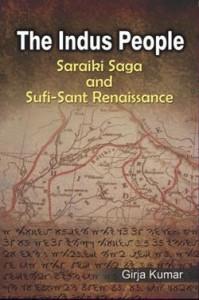 The Indus People: Saraiki Saga and Sufi-Sant Renaissance By Girja Kumar Vitasta, 2013