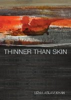 Thinner Than Skin Uzma Aslam Khan Fourth Estate, 2012.