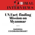 Himal Interviews: Radhika Coomaraswamy on the UN report on Rohingya crisis
