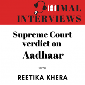 Himal Interviews: Reetika Khera on Supreme Court verdict on Aadhaar