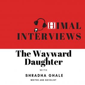 Himal Interviews: The Wayward Daughter