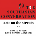 The Southasian conversation: Arts on the streets