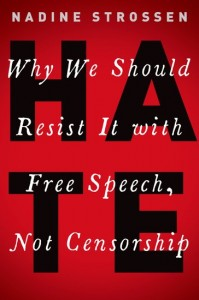 HATE- Why We Should Resist It with Free Speech, Not Censorship