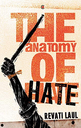 Cover image of Anatomy of Hate by Revati Laul. Published by Context.
